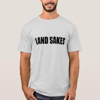 Land Sakes T-Shirt