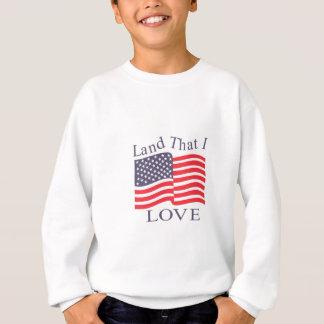 Land That I Love Sweatshirt
