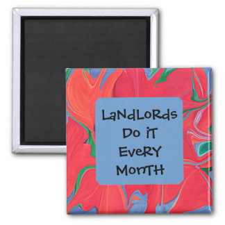 Landlords do it every month magnet