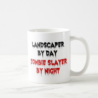 Landscaper  by Day Zombie Slayer by Night Mugs