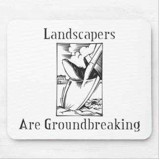 Landscapers Are Groundbreaking Mouse Pad