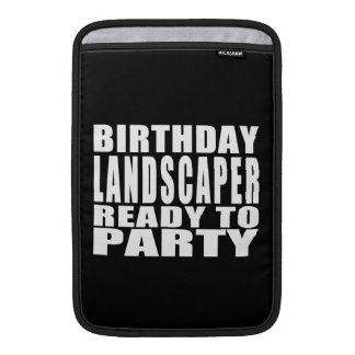 Landscapers : Birthday Landscaper Ready to Party MacBook Air Sleeve