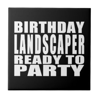 Landscapers : Birthday Landscaper Ready to Party Tile