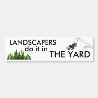 Landscapers do it in the Yard Bumper Sticker