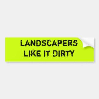Landscapers like it dirty car bumper sticker