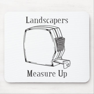 Landscapers Measure Up Mouse Pad