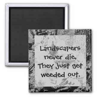 landscapers never die humor 2 inch square magnet