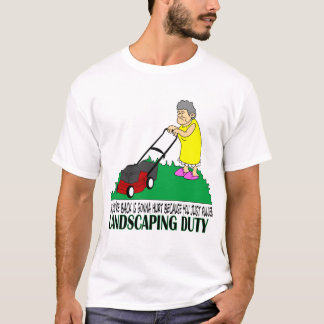 Landscaping Duty T-Shirt