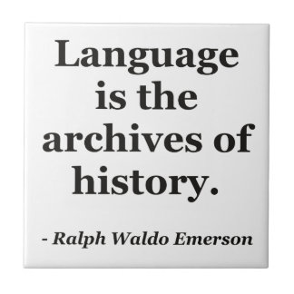 Language archives history Quote Ceramic Tile