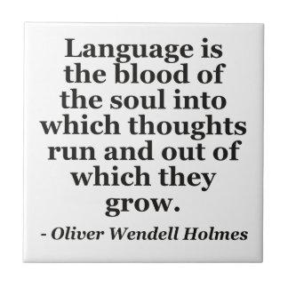 Language blood soul Quote Ceramic Tile