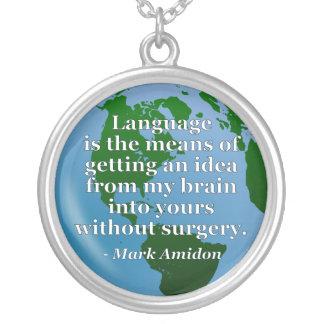 Language idea brain without surgery Quote. Globe Necklace