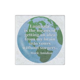 Language idea brain without surgery Quote. Globe Stone Magnet