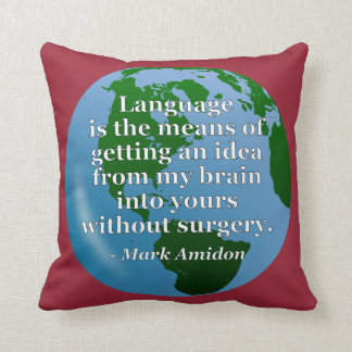 Language idea brain without surgery Quote. Globe Throw Pillow