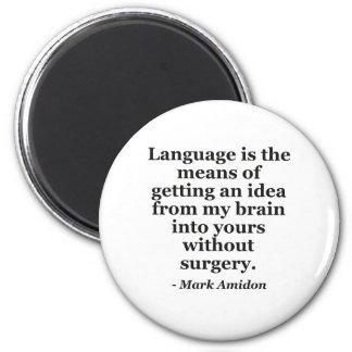 Language idea brain without surgery Quote Magnet