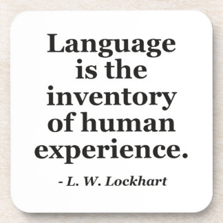 Language inventory human experience Quote Coaster