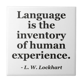 Language inventory human experience Quote Tile