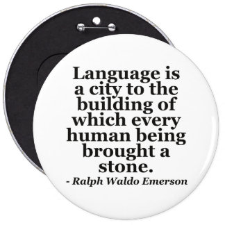 Language is a city Quote 6 Inch Round Button