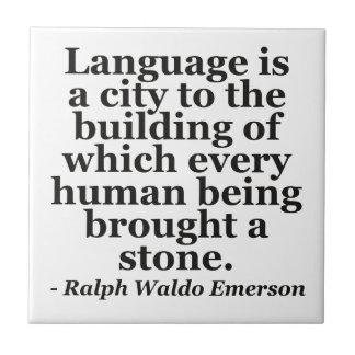 Language is a city Quote Ceramic Tile