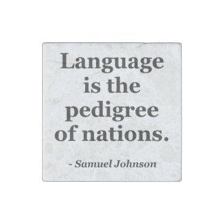 Language pedigree nations Quote Stone Magnet
