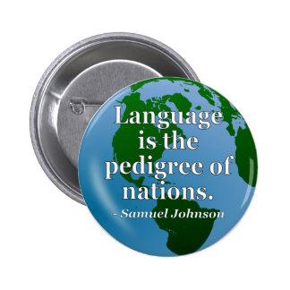 Language pedigree nations Quote. Globe 2 Inch Round Button