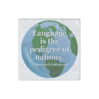 Language pedigree nations Quote. Globe Stone Magnet