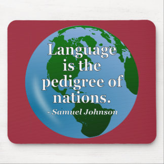 Language pedigree nations Quote. Globe Mouse Pad