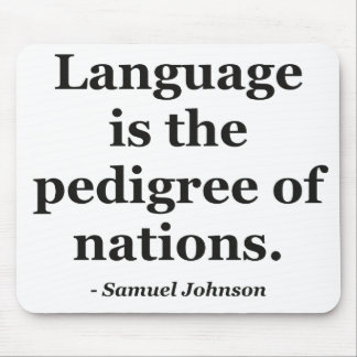 Language pedigree nations Quote Mouse Pad