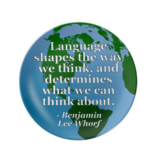 Language shapes think Quote. Globe Dinner Plate
