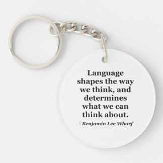 Language shapes think Quote Keychain