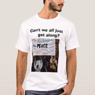 languages%20of%20peace, Can't we all just     g... T-Shirt