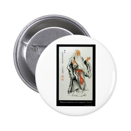 Lao Tzu Great Love/Courageous Quote Gifts Tees Etc Buttons