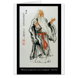 Lao Tzu Great Love/Courageous Quote Gifts Tees Etc Greeting Card
