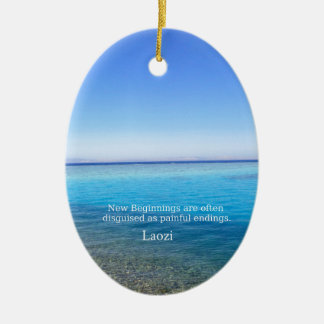 Laozi inspirational quote about NEW BEGINNINGS Ceramic Ornament
