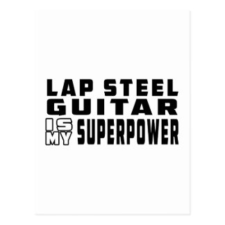 Lap Steel Guitar Is My Superpower Postcard