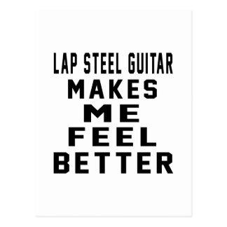 Lap Steel Guitar Makes Me Feel Better Post Cards