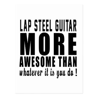 Lap Steel Guitar more awesome than whatever it is Post Cards
