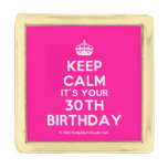 [Crown] keep calm it's your 30th birthday  Lapel Pin