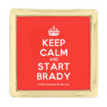 [Crown] keep calm and start brady  Lapel Pin