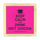 [Cup] keep calm and drink hot cocoa  Lapel Pin