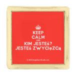 [Crown] keep calm and kim jesteś? jesteś zwycięzcą  Lapel Pin
