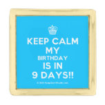 [Cupcake] keep calm my birthday is in 9 days!!  Lapel Pin