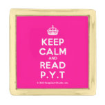 [Crown] keep calm and read p.y.t  Lapel Pin