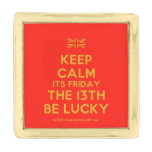 [UK Flag] keep calm its friday the 13th be lucky  Lapel Pin