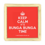 [Crown] keep calm it's bunga bunga time  Lapel Pin