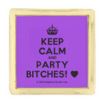 [Crown] keep calm and party bitches! [Love heart]  Lapel Pin