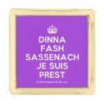 [Crown] dinna fash sassenach je suis prest  Lapel Pin