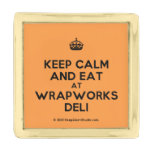 [Crown] keep calm and eat at wrapworks deli  Lapel Pin