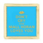 [Two hearts] don't cry coz niall horan loves you  Lapel Pin