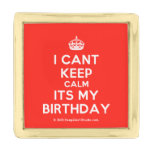[Crown] i cant keep calm its my birthday  Lapel Pin