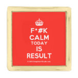 [Crown] f*#k calm today is result  Lapel Pin